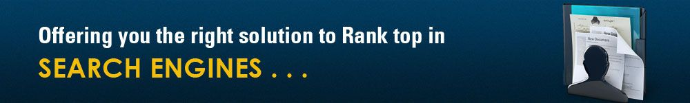 offering you the right solution to rank top in search engines