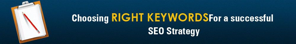 choosing right keywords for a sucessfull seo strategy