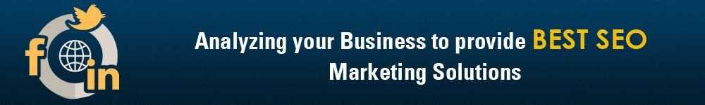 analysing your business to provide best seo marketing solutions